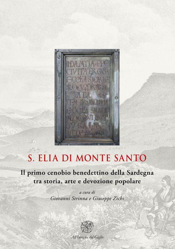 S. Elia di Monte Santo. Il primo cenobio benedettino della Sardegna tra storia, arte e devozione popolare