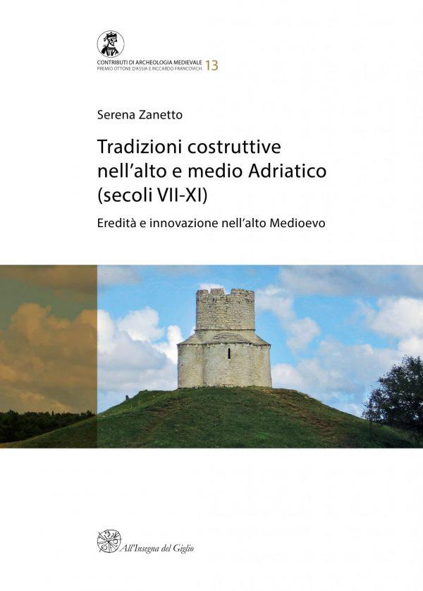 Tradizioni costruttive nell'Alto e Medio Adriatico (secoli VII-XI). Eredità e innovazione nell'alto Medioevo