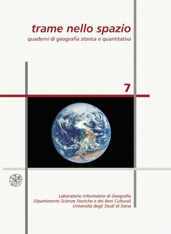 Trame nello spazio. Quaderni di geografia storica e quantitativa, 7, dicembre 2017