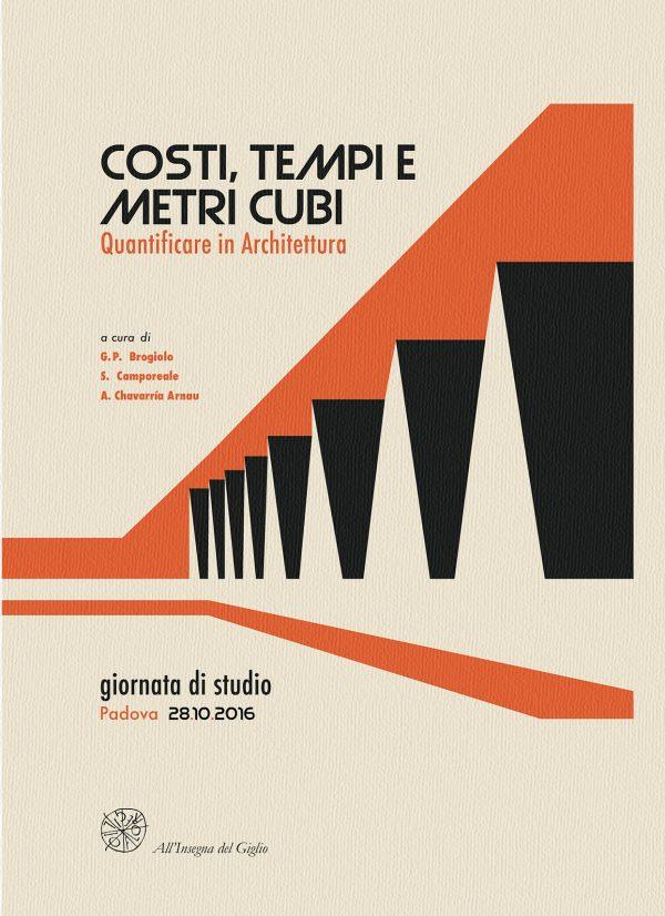 Costi, tempi e metri cubi. Quantificare in architettura
