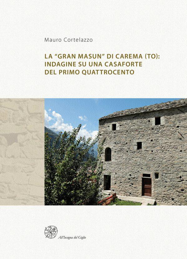 """La """"Gran Masun"""" di Carema (TO): indagine su una casaforte del primo Quattrocento"""