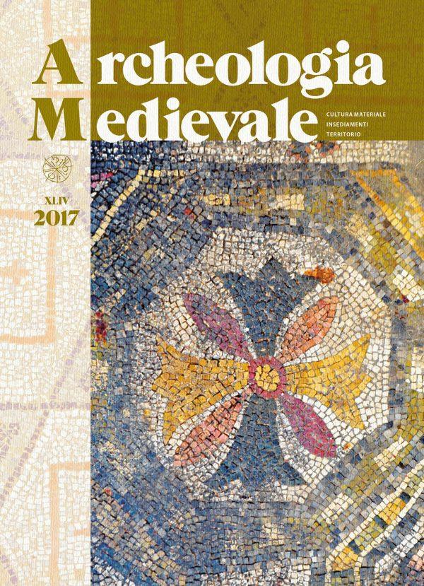 Archeologia Medievale, XLIV, 2017