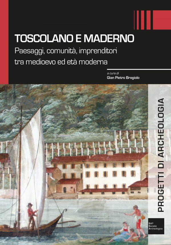 Toscolano e Maderno. Paesaggi, comunità, imprenditori tra medioevo ed età moderna