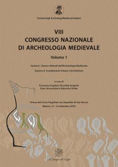 Matera 2018, VII Congresso Nazionale di archeologia Medievale, SAMI - Volume 1.