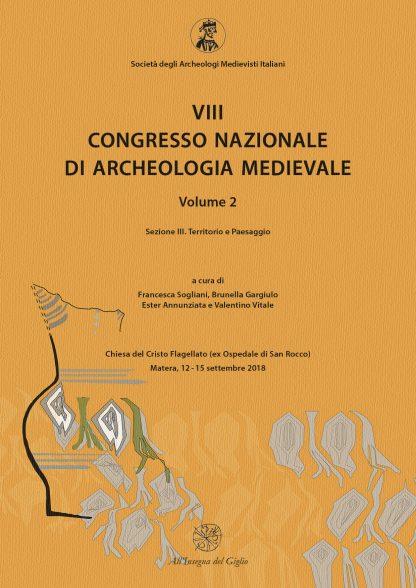 Matera 2018, VII Congresso Nazionale di archeologia Medievale, SAMI - Volume 2.