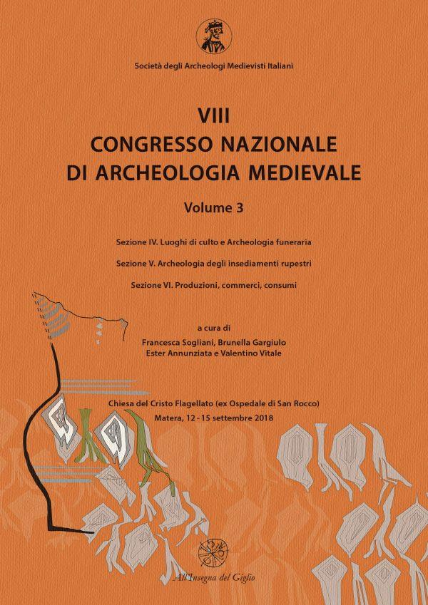 Matera 2018, VII Congresso Nazionale di archeologia Medievale, SAMI - Volume 3.