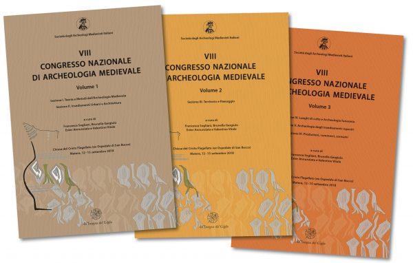 Matera 2018, VII Congresso Nazionale di archeologia Medievale, SAMI - Volumi 1, 2, 3.