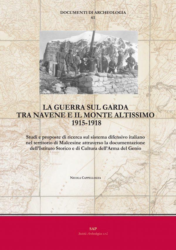 La guerra sul Garda tra Navene e il monte Altissimo 1915-1918