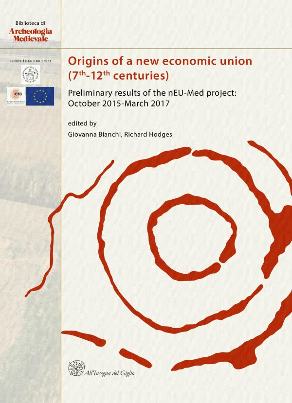 Origins of a new economic union (7th-12th centuries). Preliminary results of the nEU-Med project: October 2015-March 2017