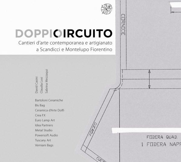 Doppio Circuito. Cantieri d'arte contemporanea e artigianato a Scandicci e Montelupo Fiorentino