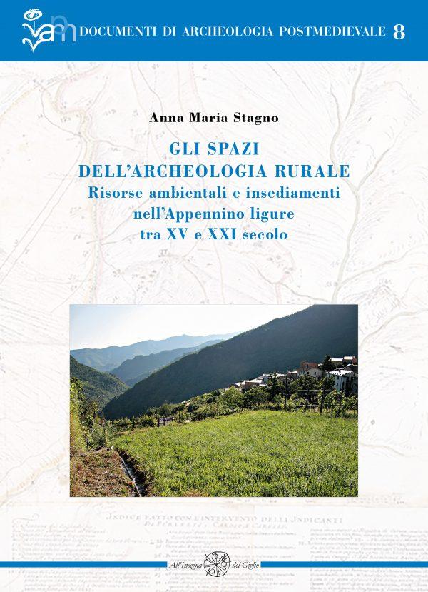 Gli spazi dell'archeologia rurale. Risorse ambientali e insediamenti nell'Appennino ligure tra XV e XXI secolo