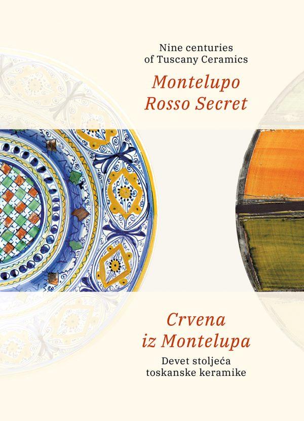 Montelupo Rosso Secret Nine centuries of Tuscany Ceramics / Crvena iz Montelupa Devet stoljeća toskanske keramike