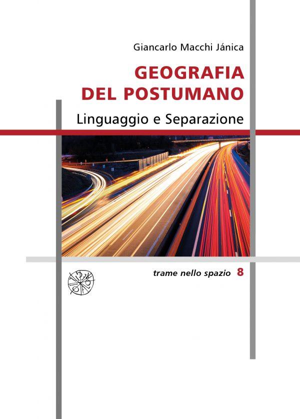 Geografia del postumano. Linguaggio e Separazione