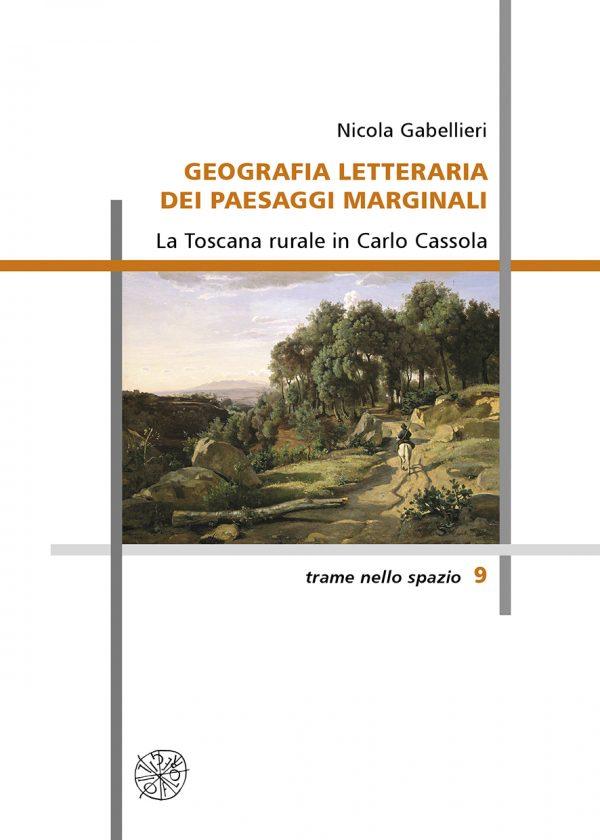Geografia letteraria deipaesaggi marginali La Toscana rurale in Carlo Cassola