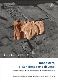 Il monastero di San Benedetto di Leno Archeologia di un paesaggio in età medievale, copertina.