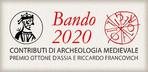 Premio Ottone d'Assia e Riccardo Francovich, per la migliore opera giovanile in archeologia medievale Bando 2020.