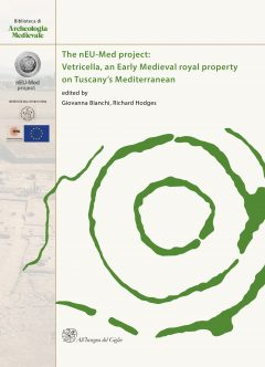 The nEU-Med project: Vetricella, an Early Medieval royal property on Tuscany's Mediterranean, copertina.