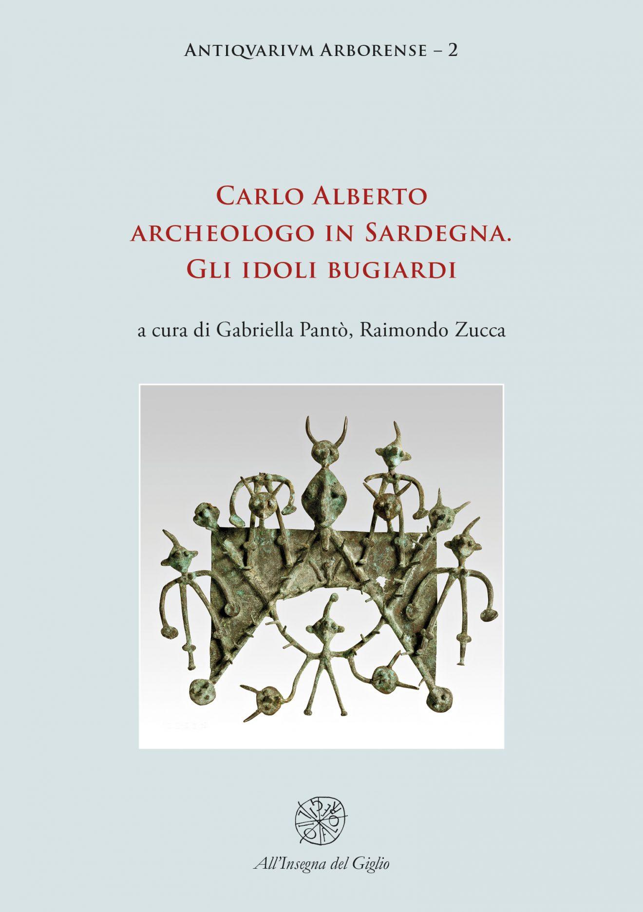 Carlo Alberto archeologo in Sardegna. Gli idoli bugiardi