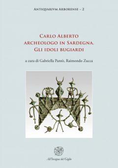 Carlo Alberto archeologo in Sardegna. Gli idoli bugiardi, copertina.