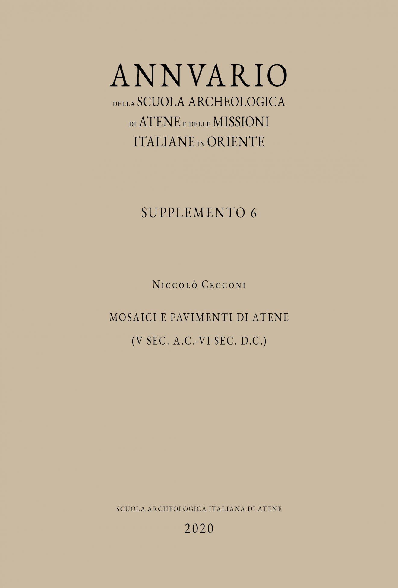 Annuario della Scuola Archeologica di Atene e delle Missioni Italiane in Oriente, Supplemento 6. Mosaici e pavimenti di Atene  (V sec. a.C.-VI sec. d.C.)