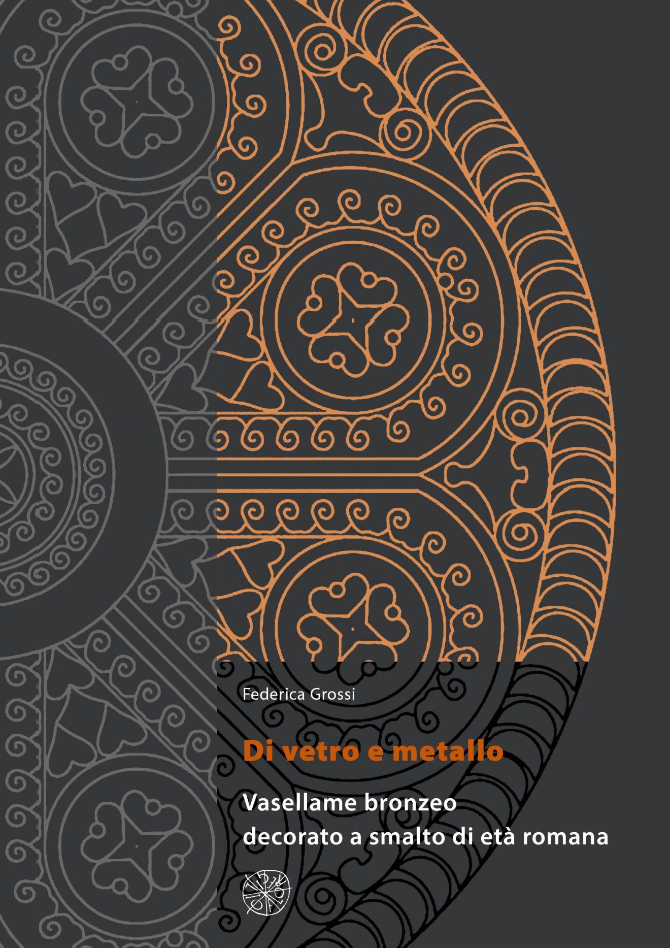 Di vetro e metallo. Vasellame bronzeo decorato a smalto di età romana