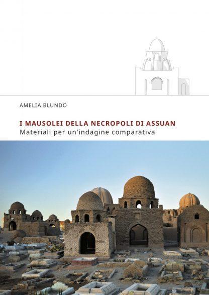 I mausolei della necropoli di Assuan. Materiali per un'indagine comparativa, copertina.
