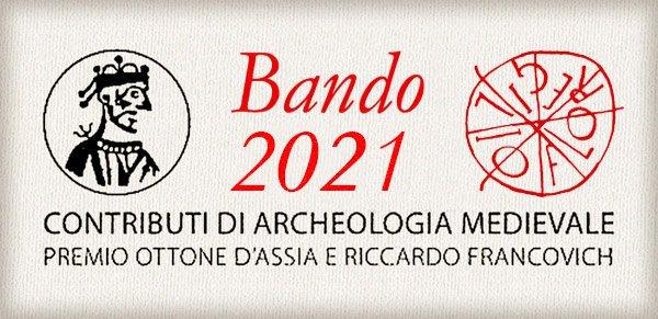 Premio Ottone d'Assia e Riccardo Francovich, per la migliore opera giovanile in archeologia medievale Bando 2021.